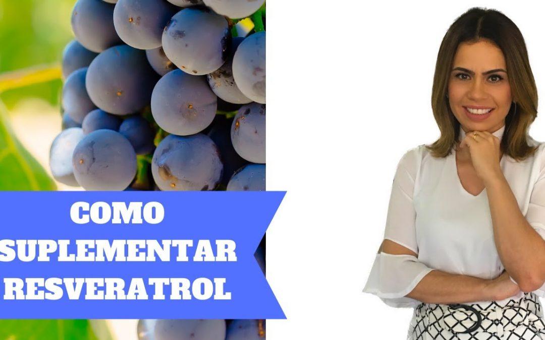 COMO SUPLEMENTAR RESVERATROL E PARA QUEM NÃO É INDICADO | Danielle Rocha Nutrição Funcional