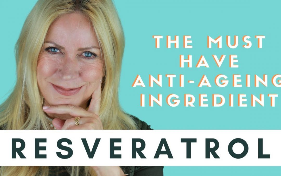 RESVERATROL | THE MUST HAVE ANTI-AGEING ANTIOXIDANT | WHY THIS IS A MUST HAVE SKINCARE INGREDIENT